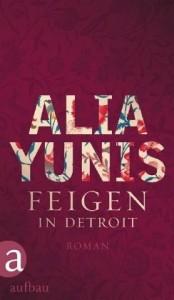 Buchcover Alia Yunis – Feigen in Detroit