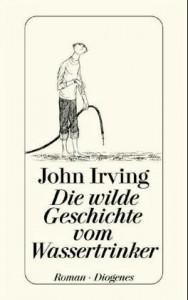 Buchcover: John Irving – Die wilde Geschichte vom Wassertrinker