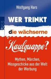 Buchcover: Wolfgang Hars – Wer trinkt die wächserne Kaulquappe?