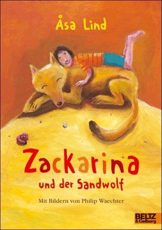 Åsa Lind –  Zackarina und der Sandwolf (Beltz und Gelberg)