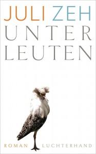 Buchcover: Juli Zeh – Unterleuten